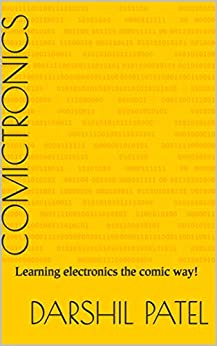 Comictronics: Learning electronics the comic way! by [Patel, Darshil]
