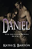 Daniel: The Hunter Series