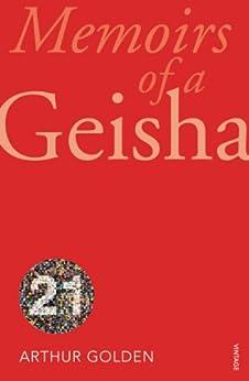 Memoirs Of A Geisha (Vintage 21st Anniv Editions) by [Golden, Arthur]