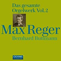 Reger: Organ Works Vol. 2 by Bernhard Buttmann