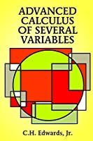 Advanced Calculus of Several Variables (Dover Books on Mathematics) by C. H. Edwards Jr.(1995-02-01)