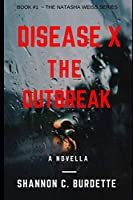 DISEASE X: THE OUTBREAK (DISEASE X - THE OUTBREAK)