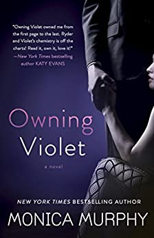 Owning Violet: A Novel (The Fowler Sisters) by [Murphy, Monica]