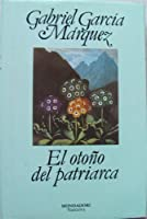 El otono del patriarca / The Autumn of the Patriarch