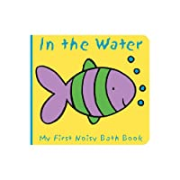 Animals in the Water (My First Noisy Bath Books)