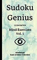 Sudoku Genius Mind Exercises Volume 1: Mississippi State of Mind Collection