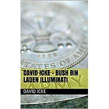 David Icke - Bush Bin Laden Illuminati (conspiracy Book 2)