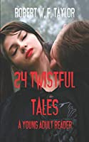 24 Twistful Tales: A Young Adult Reader