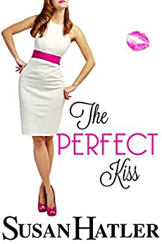 The Perfect Kiss (Kissed by the Bay Book 2) by [Hatler, Susan]