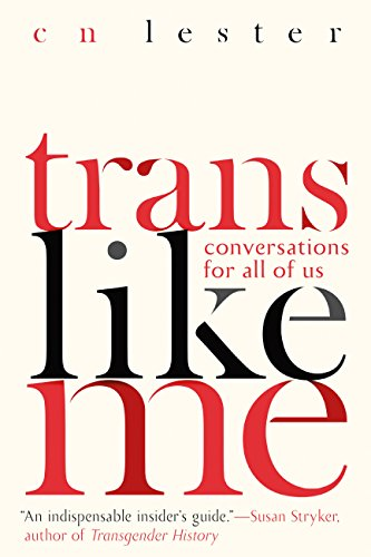 Trans Like Me: Conversations for All of Us (English Edition)