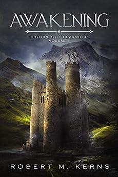Awakening (Histories of Drakmoor Book 1) by [Kerns, Robert M.]