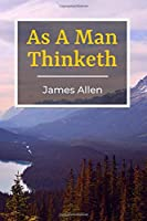As A Man Thinketh (Annotated): This Edition Includes A Journal with Ideas for Journaling Prompts At the End of the Book