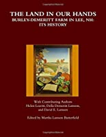 The Land in Our Hands - Burley-Demeritt Farm in Lee, NH: Its History