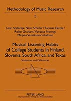 Musical Listening Habits of College Students in Finland, Slovenia, South Africa, and Texas: Similarities and Differences (Methodology of Music Research/ Methodologie der Musikforschung)
