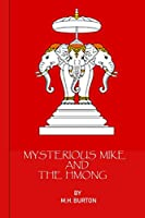 Mysterious Mike and the Hmong: Secrets of the Secret War in Laos