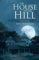 The House on the Hill: Selected Stories