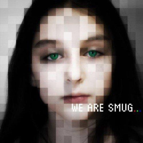 We Are Smug