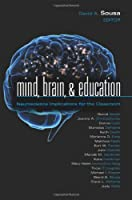 Mind, Brain, & Education: Neuroscience Implications for the Classroom (Leading Edge)