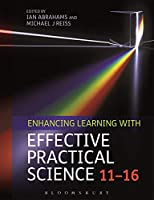 Enhancing Learning With Effective Practical Science 11-16