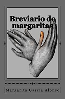 Breviario de margaritas (Spanish Edition) by [García Alonso, Margarita]