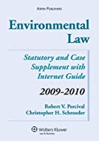 Environmental Law: Statutory and Case Supplement With Internet Guide 2009-2010