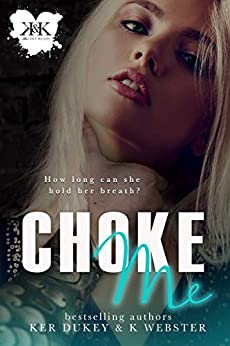 Choke Me by [Webster, K, Dukey, Ker]