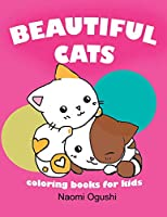 Beautiful Cats coloring books for kids: Coloring Gift Book for Cat Lovers: coloring cats book