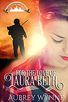 For the Love of Laura Beth (A Chicago Christmas Book 4) by [Wynne, Aubrey]