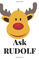 Ask RUDOLF: Motivational Notebook, Journal, Diary (110 Pages,lined, 6 x 9)