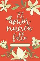 El amor nunca falla: Cuaderno de apuntes de 120 páginas