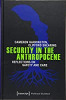 Security in the Anthropocene: Reflections on Safety and Care