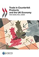Trade in Counterfeit Products and the UK Economy:  Fake Goods, Real Losses: Edition 2017