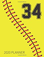 34 2020 Planner: Softball Jersey Number 34 Thirty Four Weekly Planner Includes Daily Planner & Monthly Overview | Personal Organizer With 2020 Calendar |  Perfect For Girls , Boys , Teens & All Players Coaches And Fans | 8.5x11 Inch White Paper