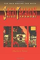 Saigo Takamori - The Man Behind the Myth (Chapman & Hall Pure and Applied Mathematics)