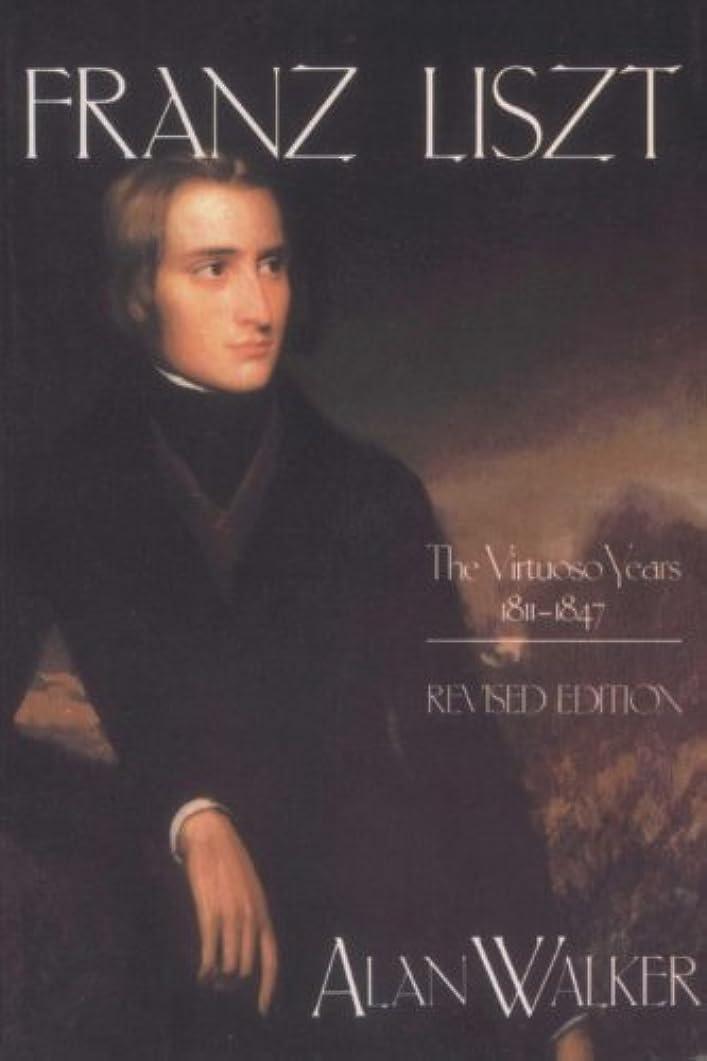 歌詞ファイバ手書きFranz Liszt, Volume 1: The Virtuoso Years: 1811-1847 (English Edition)