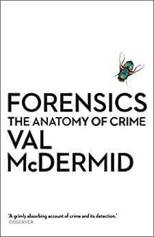 Forensics: The Anatomy of Crime (Wellcome Collection) by [McDermid, Val]