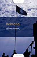 Helmand Provincial Handbook: A Guide to the People and the Province