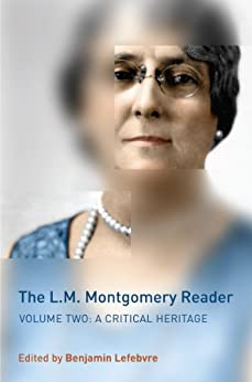 [Lefebvre, Benjamin]のThe L.M. Montgomery Reader: Volume Two: A Critical Heritage: 2