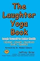 The Laughter Yoga Book [並行輸入品]