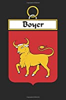 Boyer: Boyer Coat of Arms and Family Crest Notebook Journal (6 x 9 - 100 pages)