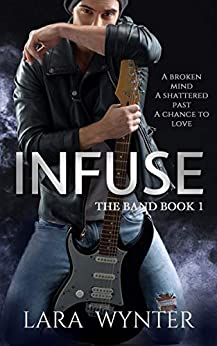 Infuse: The Band Book 1 by [Wynter, Lara]