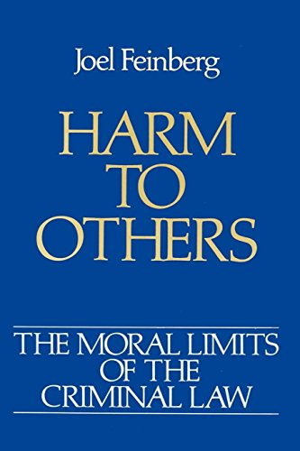 Download Harm to Others (Moral Limits for Criminal Law,vol 1) 0195046641
