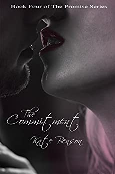 The Commitment (The Promise Series Book 4) by [Benson, Kate]