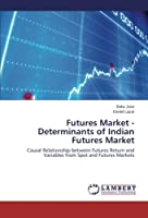 Futures Market - Determinants of Indian Futures Market