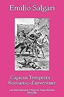 Capitan Tempesta - Romanzo d'avventure: con Introduzione e Note di Anna Morena Mozzillo