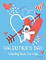 Valentine's Day coloring book for kids: Sweet, Fun, and Super Cute Coloring with Hearts, Flowers, Trees, Animals and More!