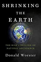 Shrinking the Earth: The Rise and Decline of Natural Abundance