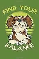 Find Your Balance: Lustiges Notizbuch | A5 | Blanko | Geschenk als Reisetagebuch | Fuer Yoga | Meditation | Training |