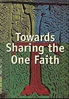 Towards Sharing the One Faith: A Study Guide for Discussion Groups (Faith and Order)