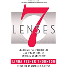 7 Lenses: Learning the Principles and Practices of Ethical Leadership